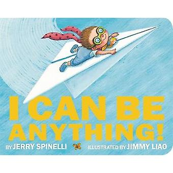I Can Be Anything! by Jerry Spinelli - 9780316494533 Book