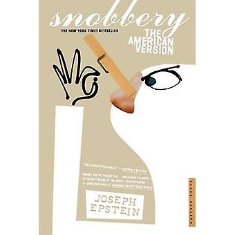 Snobbery - The American Version by MR Joseph Epstein - 9780618340736 B