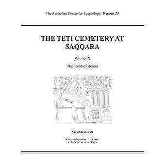 The Teti Cemetery at Saqqara - v. 9 - Tomb of Remni by Naguib Kanawati