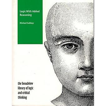 Logic with Added Reasoning by Michael Gabbay - 9781551114057 Book