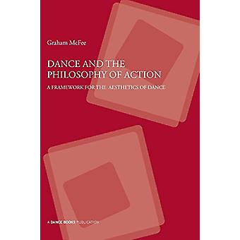 Dance and the Philosophy of Action by Graham McFee - 9781852731786 Bo