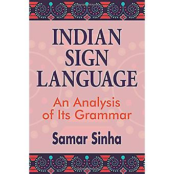 Indian Sign Language - An Analysis of Its Grammar by Samar Sinha - 97