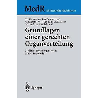 Grundlagen Einer Gerechten Organverteilung - Medizin - Psychologie - R