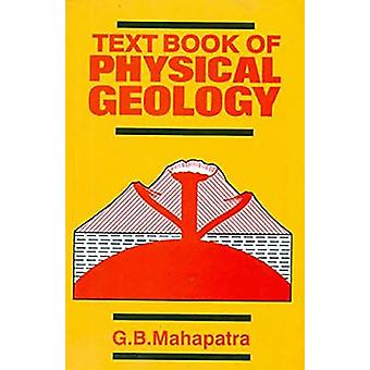 Textbook of Physical Geology by G.B. Mahapatra - 9788123901107 Book