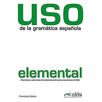 USO DE LA GRAMATICA ESPANOLA ELEMENTAL