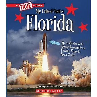 Florida (a True Book - My United States) by Tamra B Orr - 978053123284
