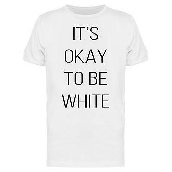 حسنا أن يكون الرجال الأبيض & apos;ق تي شيرت