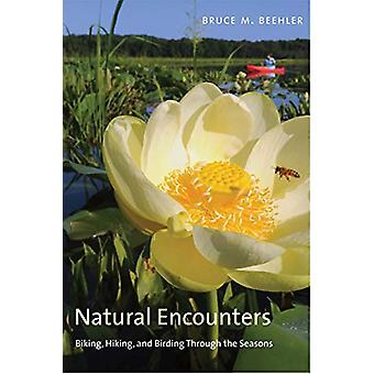 Natural Encounters - Biking - Hiking - and Birding Through the Seasons