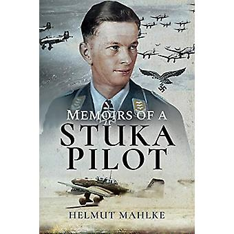 Memoirs of a Stuka Pilot by Helmut Mahlke - 9781526760784 Book
