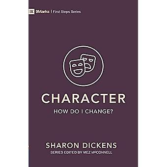 Character - How Do I Change? by Sharon Dickens - 9781527101012 Book