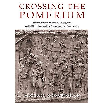 Crossing the Pomerium - The Boundaries of Political - Religious - and