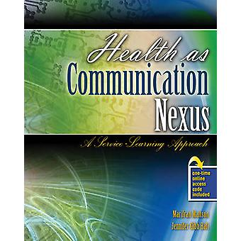 Health as Communication Nexus - A Service Learning Approach by Marifra