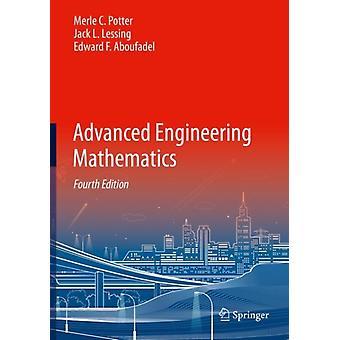 Advanced Engineering Mathematics by Merle C Potter & Jack L Lessing & Edward F Aboufadel