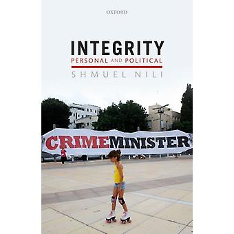 Integrity Personal and Political by Nili & Shmuel Assistant Professor of Political Science