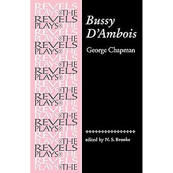 Bussy d'Ambois (Revels Plays)