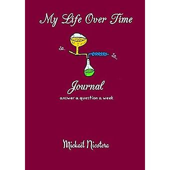 My Life Over Time - Journal by Mickael NICOTERA - 9781326573720 Book