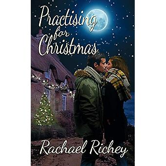 Practising for Christmas by Rachael Richey - 9781509222360 Book