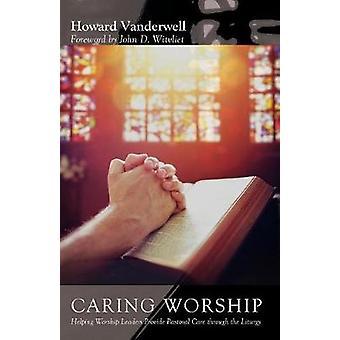 Caring Worship by Howard Vanderwell - 9781532617232 Book