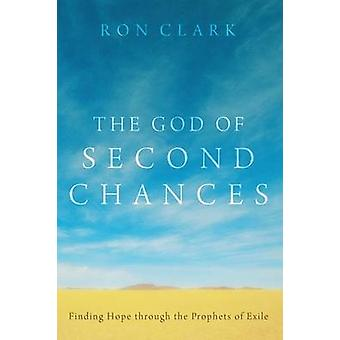 The God of Second Chances by Ron Clark - 9781620320839 Book