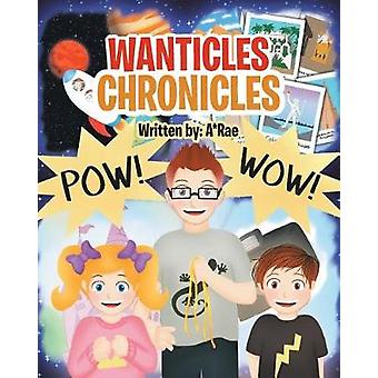 Wanticles Chronicles by A*rae - 9781640821347 Book