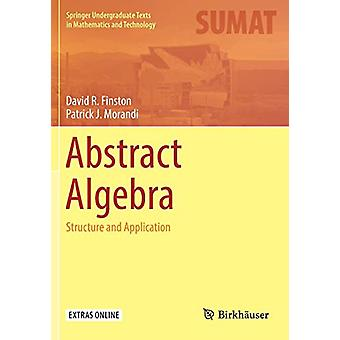 Abstract Algebra - Structure and Application by David R. Finston - 978
