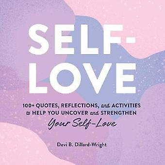SelfLove 100 Quotes Reflections and Activities to Help You Uncover and Strengthen Your SelfLove