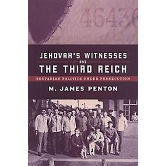 Jehovahs Witnesses and the Third Reich by James Penton