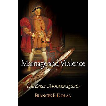Marriage and Violence by Frances E. Dolan