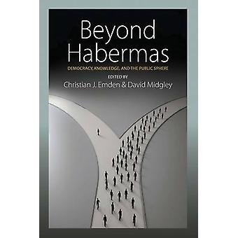 Beyond Habermas by Edited by Christopher J Emden & Edited by David Midgley