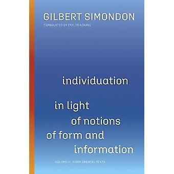 Individuation in Light of Notions of Form and Information Volume II Supplemental Texts