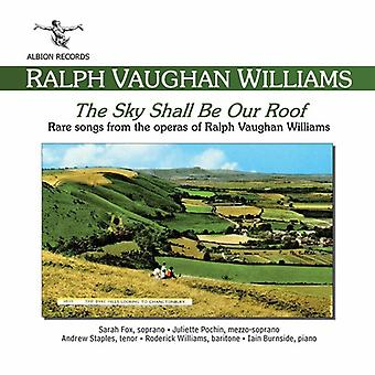 R. Vaughan Williams - Sky Shall Be Our Roof-Rare Songs From the Operas [CD] USA import