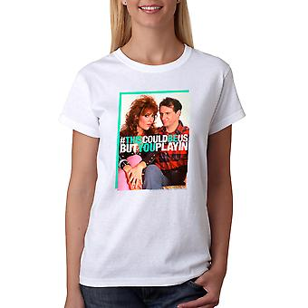 Married With Children #ThisCouldBe Women's White T-shirt