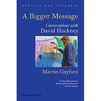 Un plus grand Message - Conversations avec David Hockney par Martin Gayford