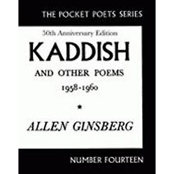 Kaddish and Other Poems 1958 - 1960 (50th anniversary ed) by Allen Gi