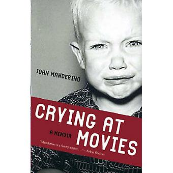 Crying at Movies by John Manderino - 9780897335805 Book
