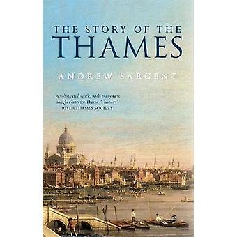 The Story of the Thames by Andrew Sargent - 9781445611945 Book