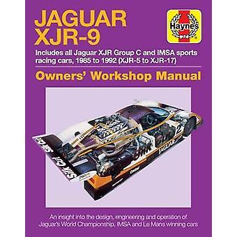 Jaguar XJR-9 Owners Workshop Manual - 1985 to 1992 by Michael Cotton -