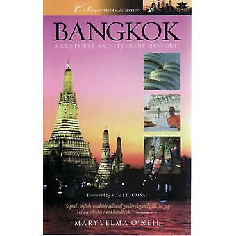 Bangkok - A Cultural and Literary History by Maryvelma O'Neil - 978190