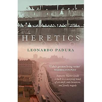 Heretics by Leonardo Padura - Anna Kushner - 9781908524782 Book