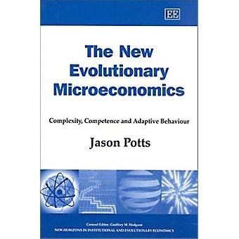Uusi kehittyvä Mikrotaloustiede - monimutkaisuus - toimivalta ja Adap