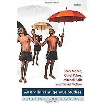 Australian Indigenous Studies - Research and Practice by Terry Moore -