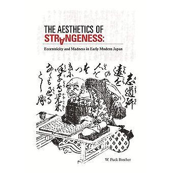 Estetiken av egendomligheten: excentricitet och galenskap i tidiga moderna Japan