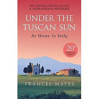 Under The Tuscan Sun: Anniversary Edition