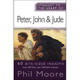 Straight to the Heart of Peter, John and Jude: 60 Bite-Sized Insights (The Straight to the Heart Series) (Straight...
