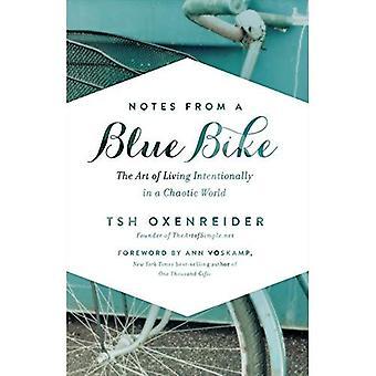 Note da una bici blu: l'arte di vivere intenzionalmente in un caotico mondo