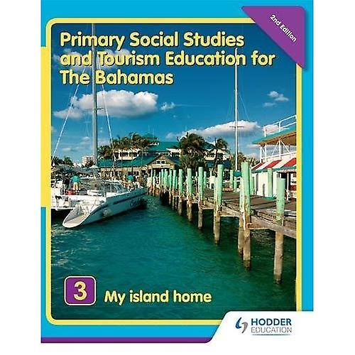 Primary Social Studies and Tourism Education for The Bahamas Book 3   new ed: Bk. 3 (Primary Social Studies for...