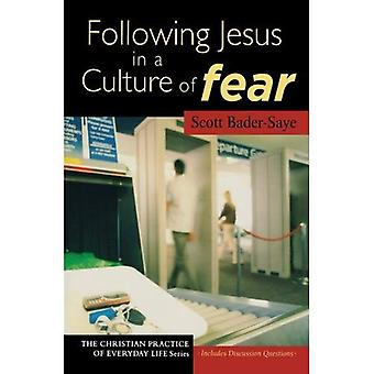 Following Jesus in a Culture of Fear (Christian Practice of Everyday Life)