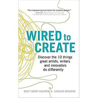 Bedraad te maken: Ontdek de 10 dingen die grote kunstenaars, schrijvers en vernieuwers anders doen