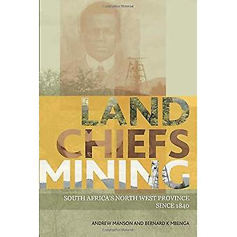 Land, Chiefs, Mining: South Africa's North-West Province Since 1840