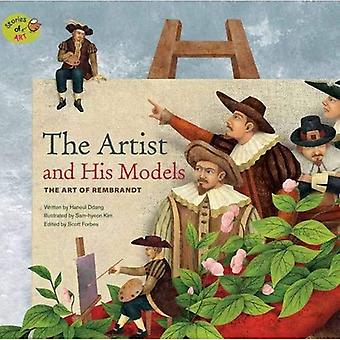 The Artist and His Models: The Art of Rembrandt (Stories of Art)